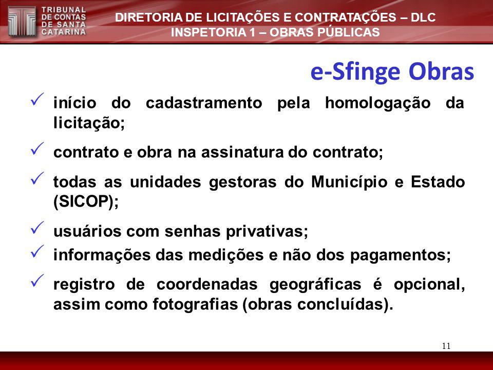 e-Sfinge Obras início do cadastramento pela homologação da licitação;
