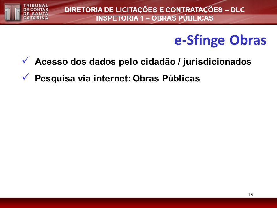e-Sfinge Obras Acesso dos dados pelo cidadão / jurisdicionados