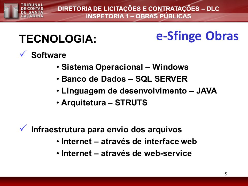 e-Sfinge Obras TECNOLOGIA: Software Sistema Operacional – Windows