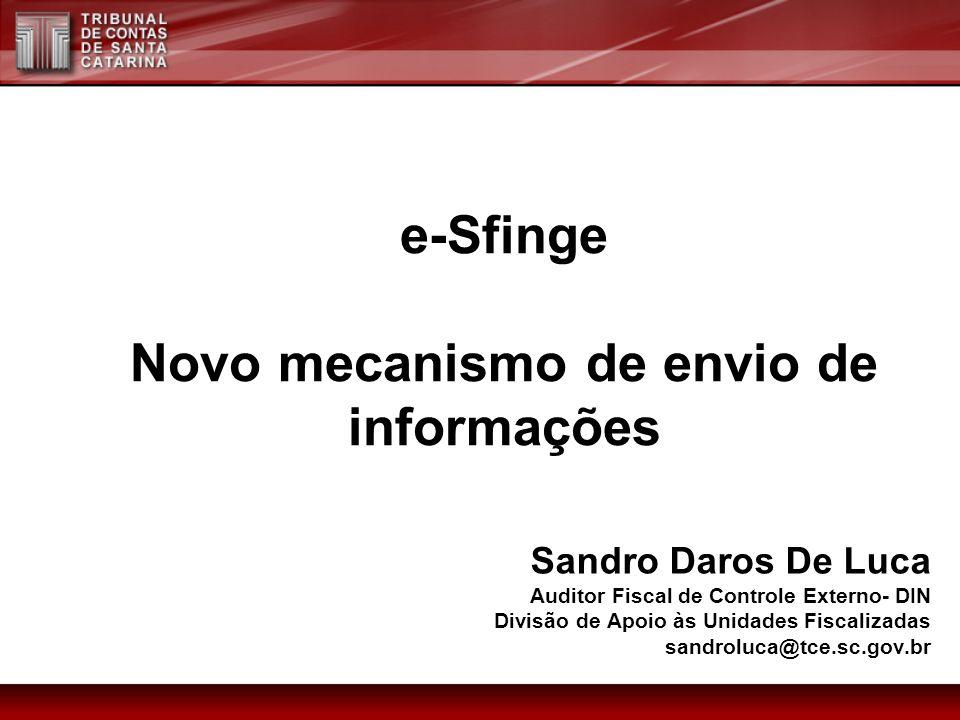 e-Sfinge Novo mecanismo de envio de informações