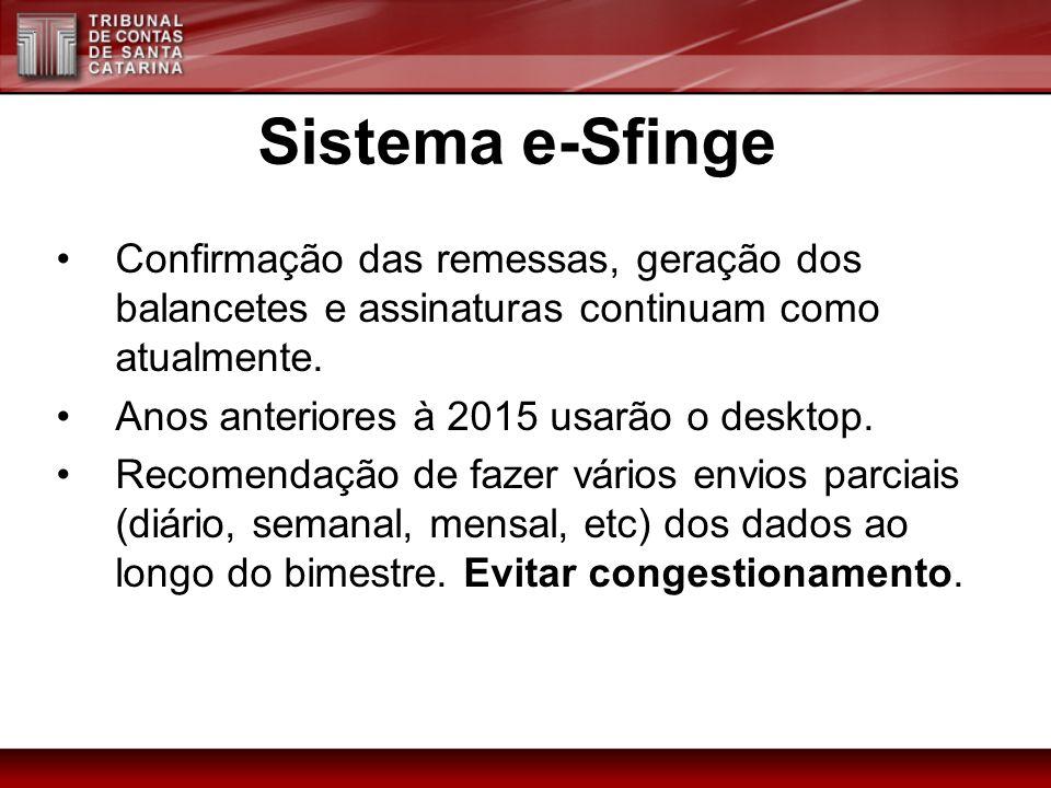 Sistema e-Sfinge Confirmação das remessas, geração dos balancetes e assinaturas continuam como atualmente.