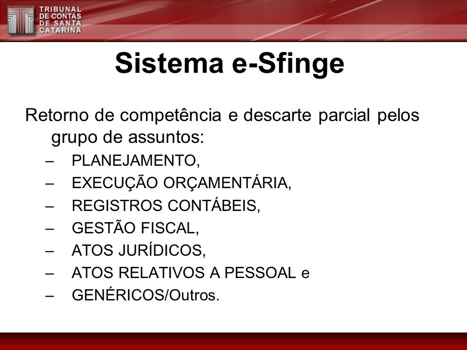 Sistema e-Sfinge Retorno de competência e descarte parcial pelos grupo de assuntos: PLANEJAMENTO, EXECUÇÃO ORÇAMENTÁRIA,