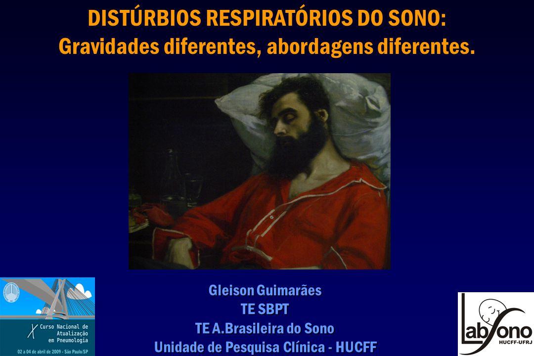 DISTÚRBIOS RESPIRATÓRIOS DO SONO: