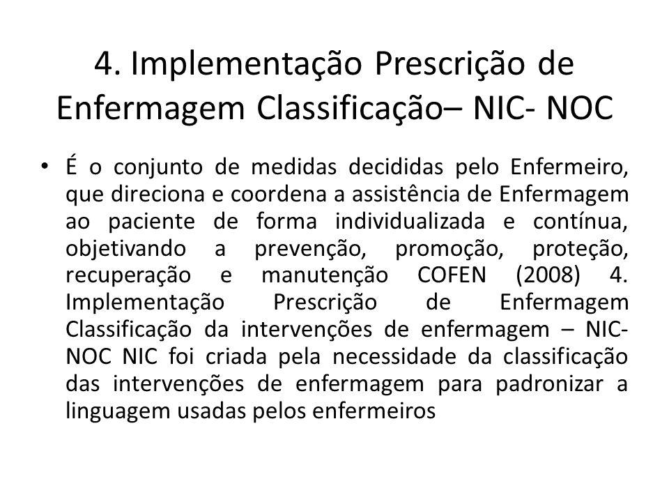 4. Implementação Prescrição de Enfermagem Classificação– NIC- NOC