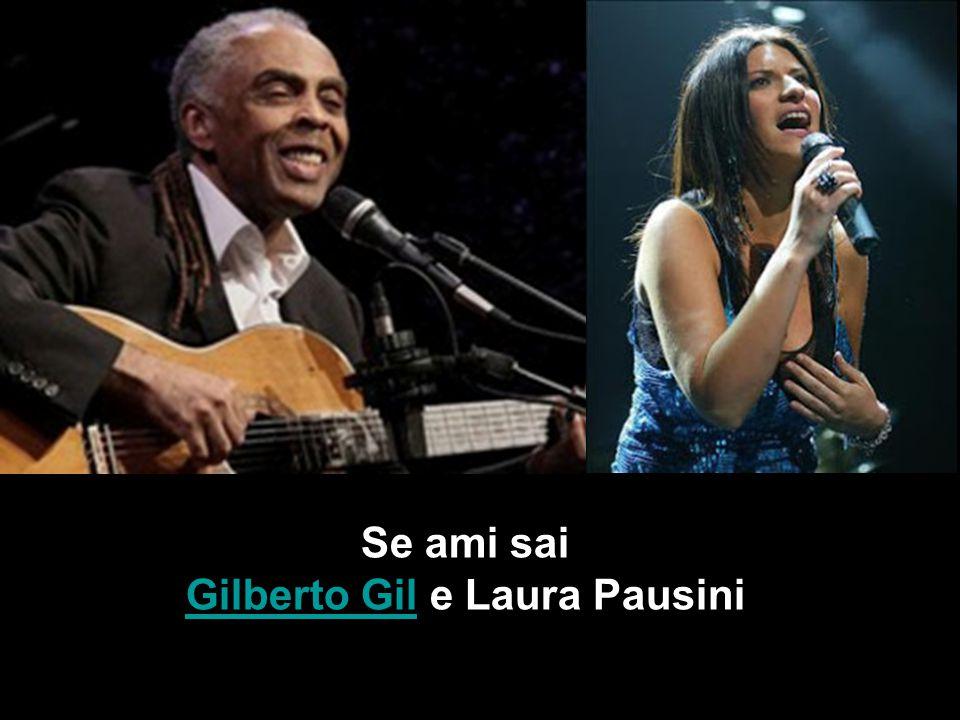 Gilberto Gil e Laura Pausini