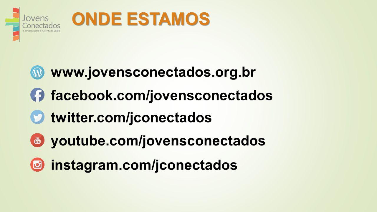 ONDE ESTAMOS www.jovensconectados.org.br facebook.com/jovensconectados