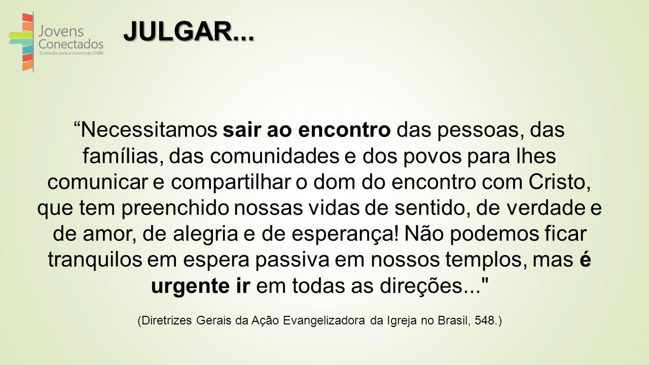 (Diretrizes Gerais da Ação Evangelizadora da Igreja no Brasil, 548.)