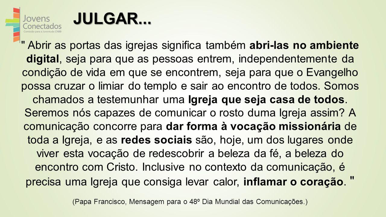 (Papa Francisco, Mensagem para o 48º Dia Mundial das Comunicações.)