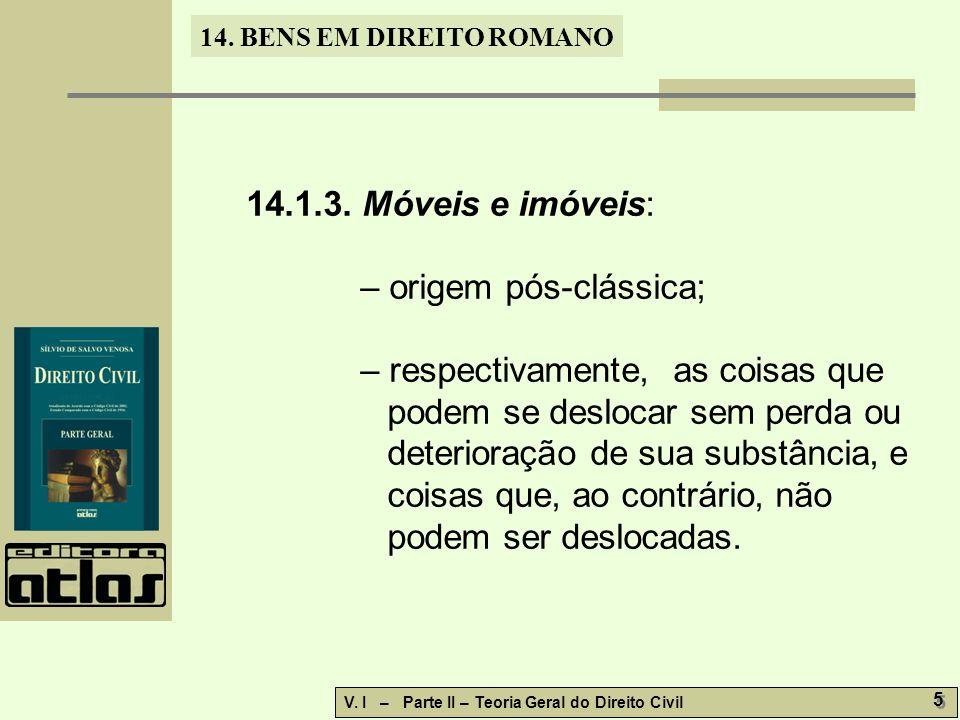 14.1.3. Móveis e imóveis: – origem pós-clássica;