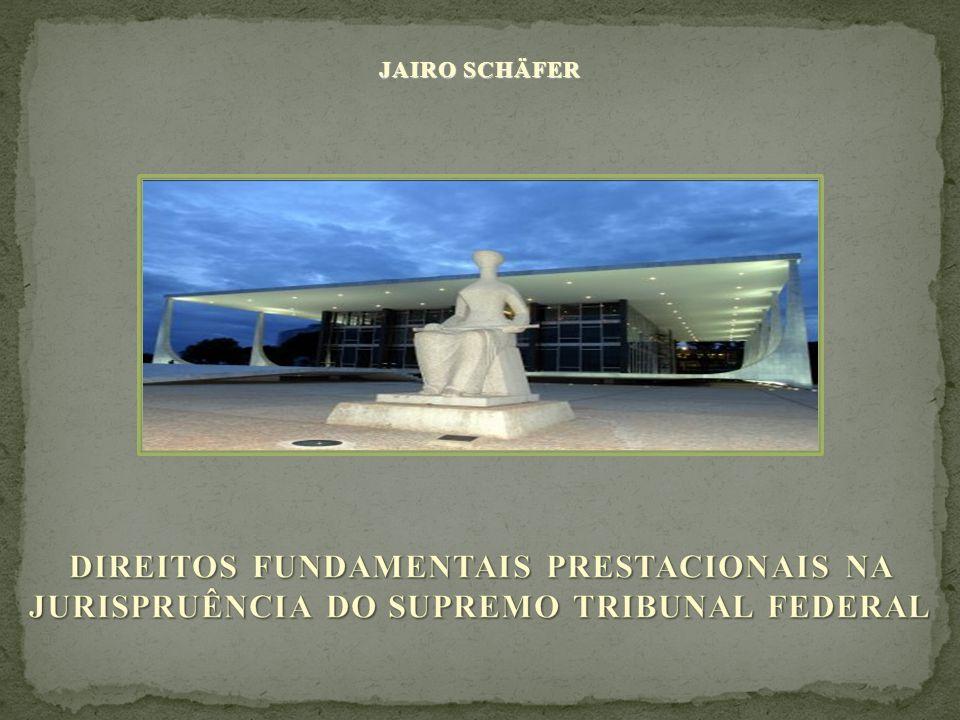 JAIRO SCHÄFER DIREITOS FUNDAMENTAIS PRESTACIONAIS NA JURISPRUÊNCIA DO SUPREMO TRIBUNAL FEDERAL