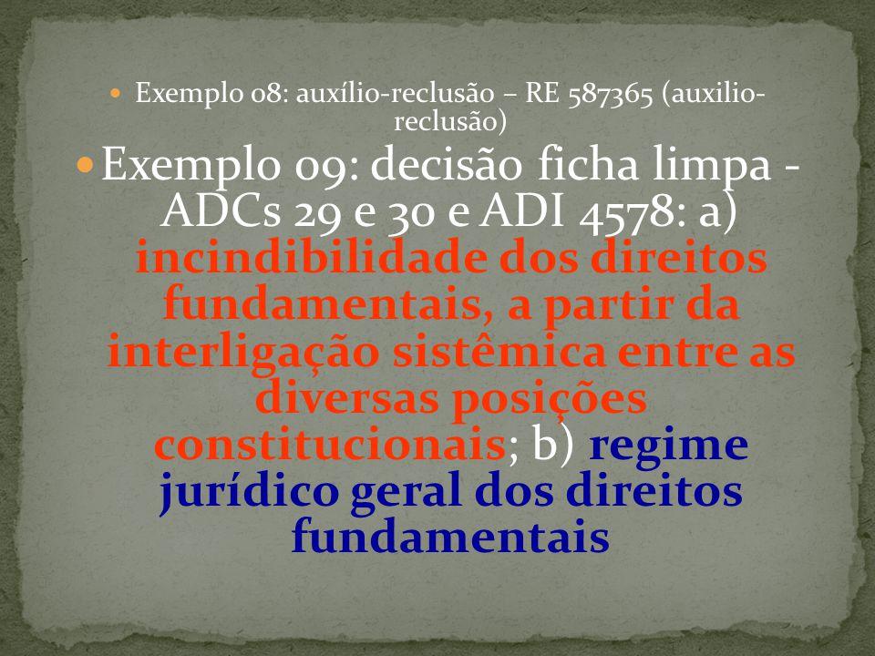 Exemplo 08: auxílio-reclusão – RE 587365 (auxilio- reclusão)