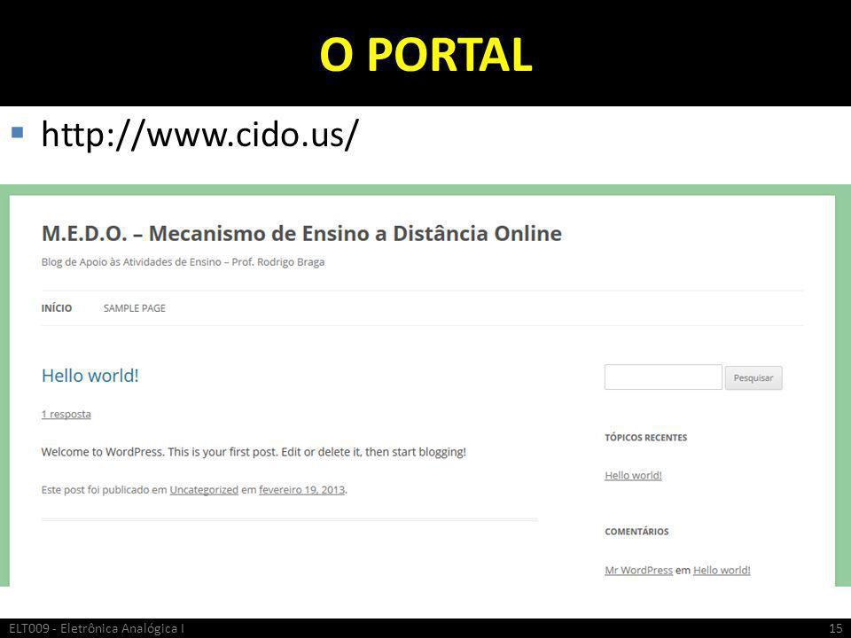 O PORTAL http://www.cido.us/ ELT009 - Eletrônica Analógica I