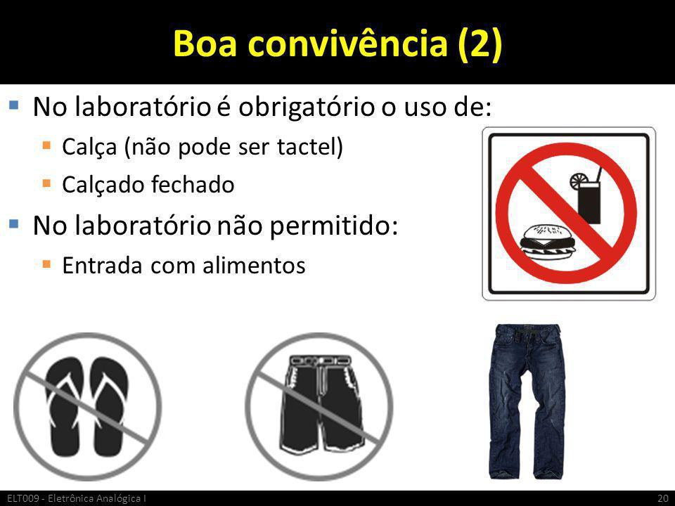 Boa convivência (2) No laboratório é obrigatório o uso de: