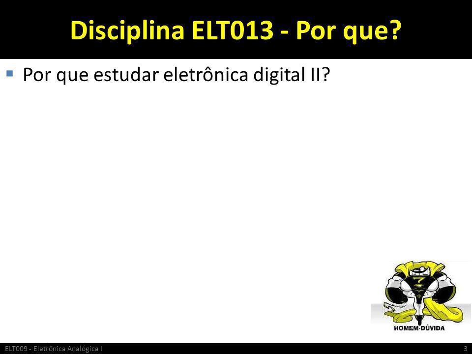 Disciplina ELT013 - Por que