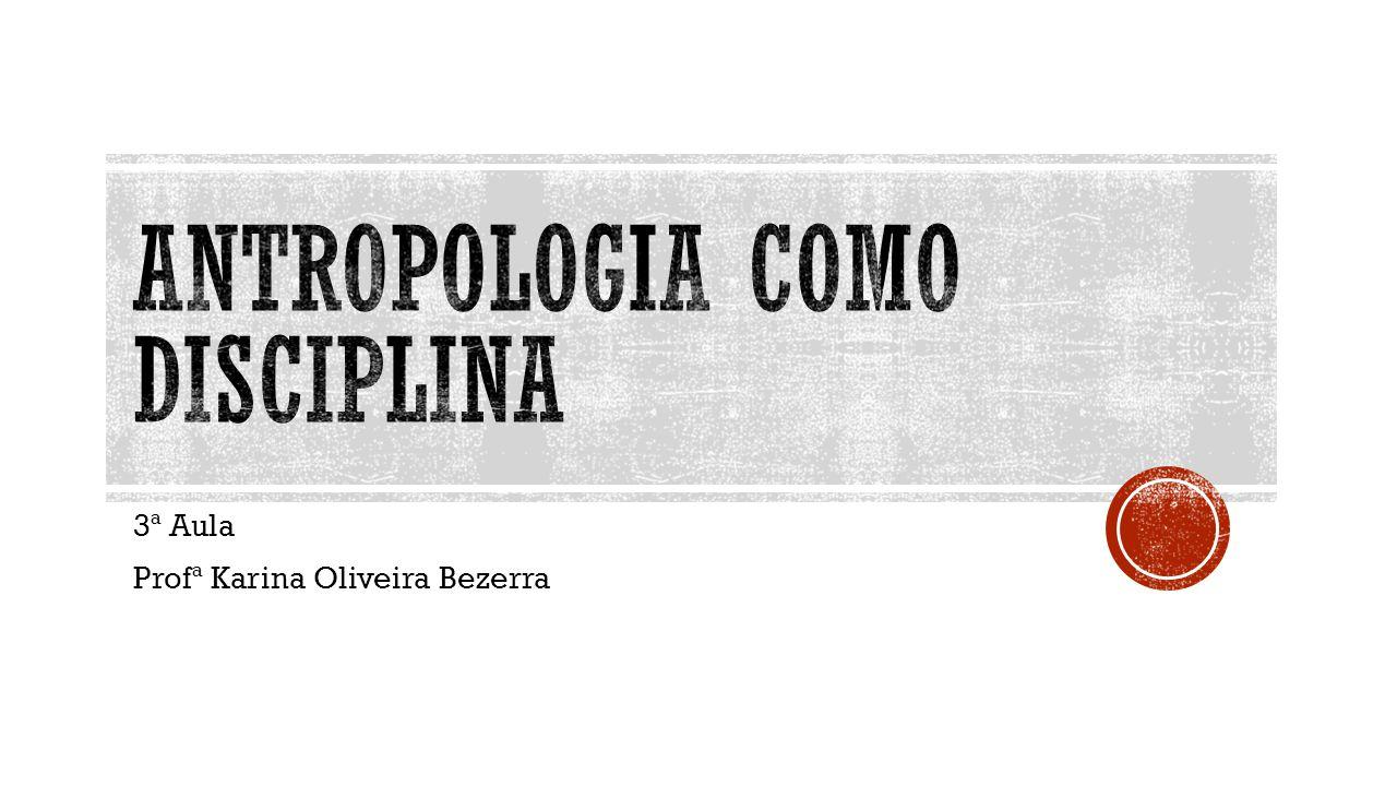 Antropologia como disciplina