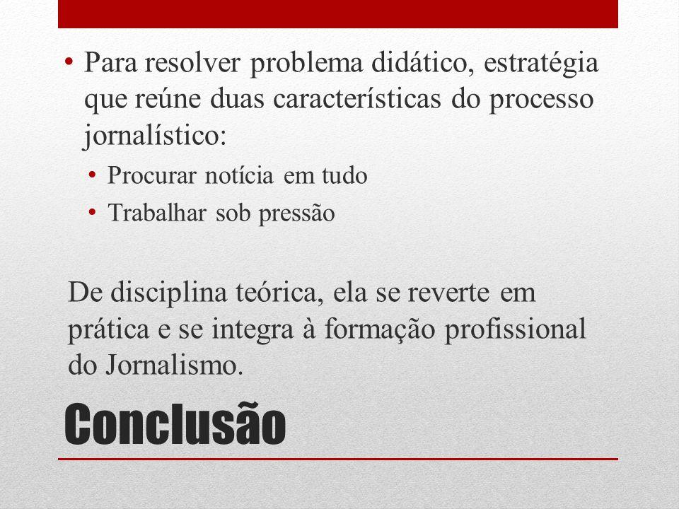 Para resolver problema didático, estratégia que reúne duas características do processo jornalístico: