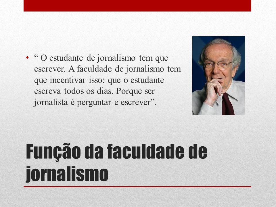 Função da faculdade de jornalismo