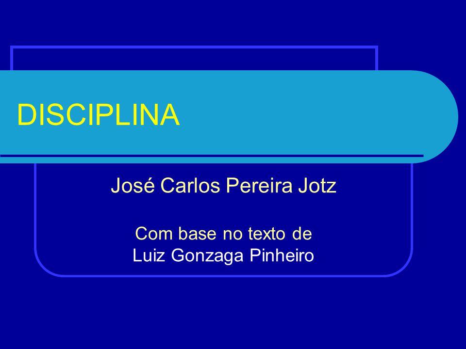 José Carlos Pereira Jotz Com base no texto de Luiz Gonzaga Pinheiro