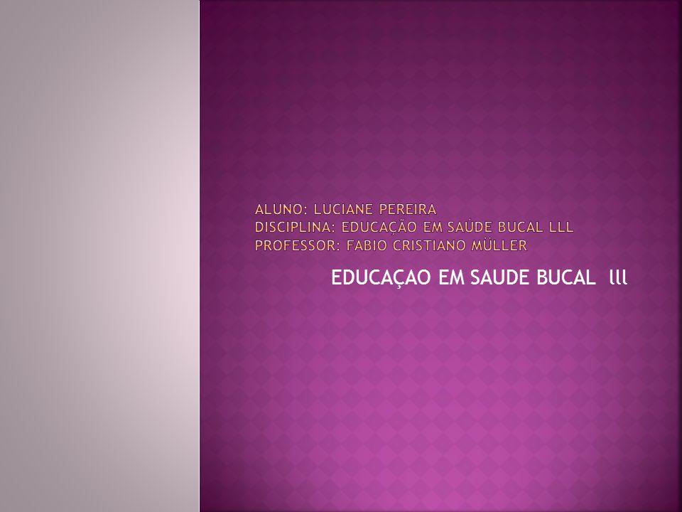 EDUCAÇAO EM SAUDE BUCAL lll