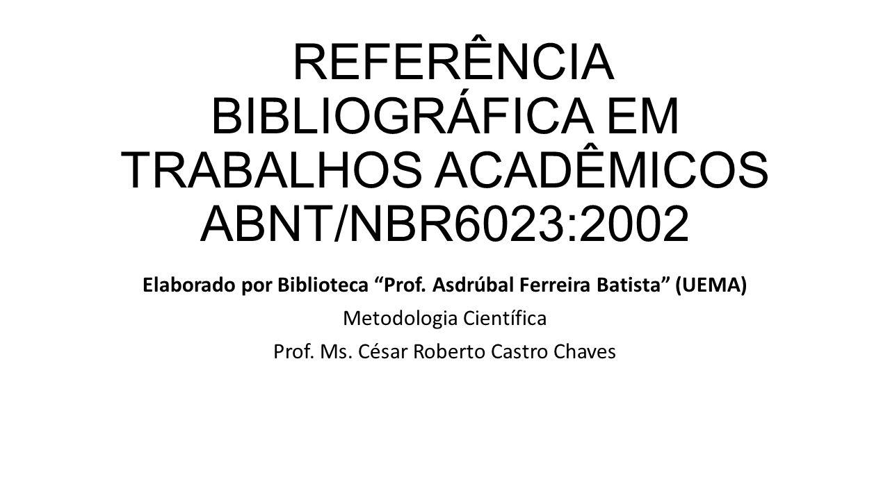 REFERÊNCIA BIBLIOGRÁFICA EM TRABALHOS ACADÊMICOS ABNT/NBR6023:2002