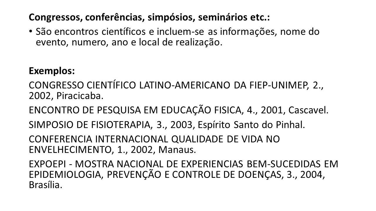 Congressos, conferências, simpósios, seminários etc.: