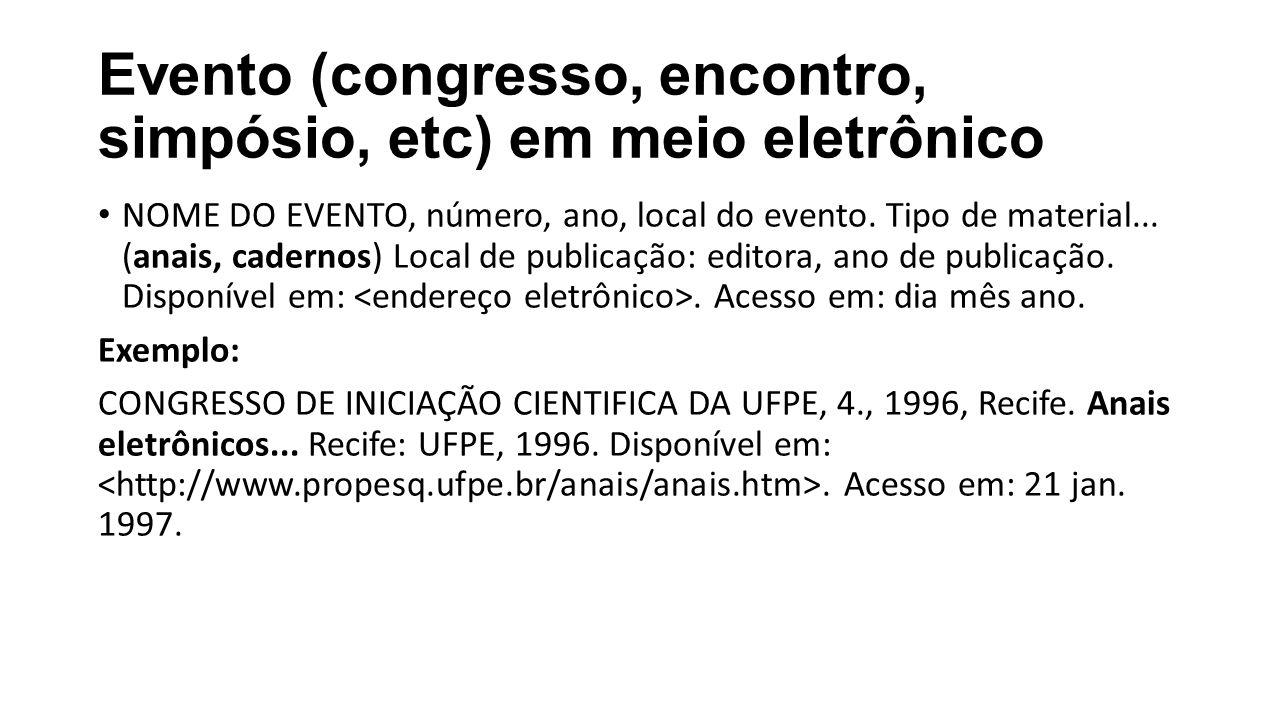 Evento (congresso, encontro, simpósio, etc) em meio eletrônico
