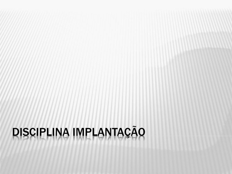 Disciplina Implantação