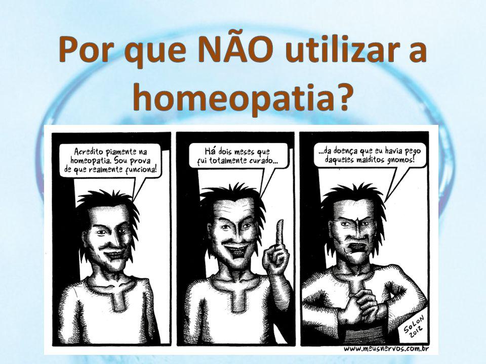 Por que NÃO utilizar a homeopatia