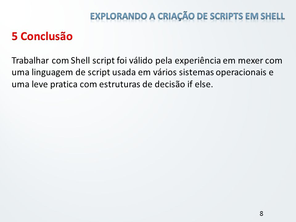 5 Conclusão Explorando a criação de scripts em shell