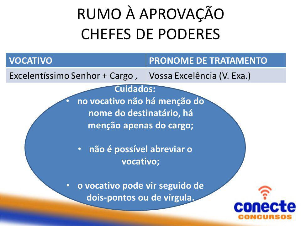 RUMO À APROVAÇÃO CHEFES DE PODERES