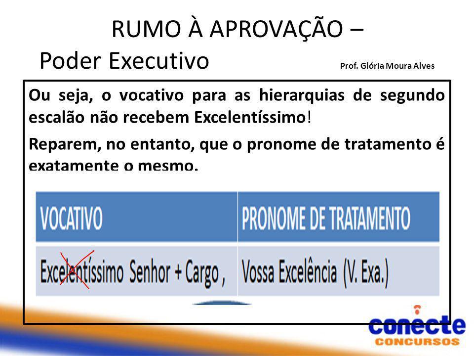 RUMO À APROVAÇÃO – Poder Executivo Prof. Glória Moura Alves