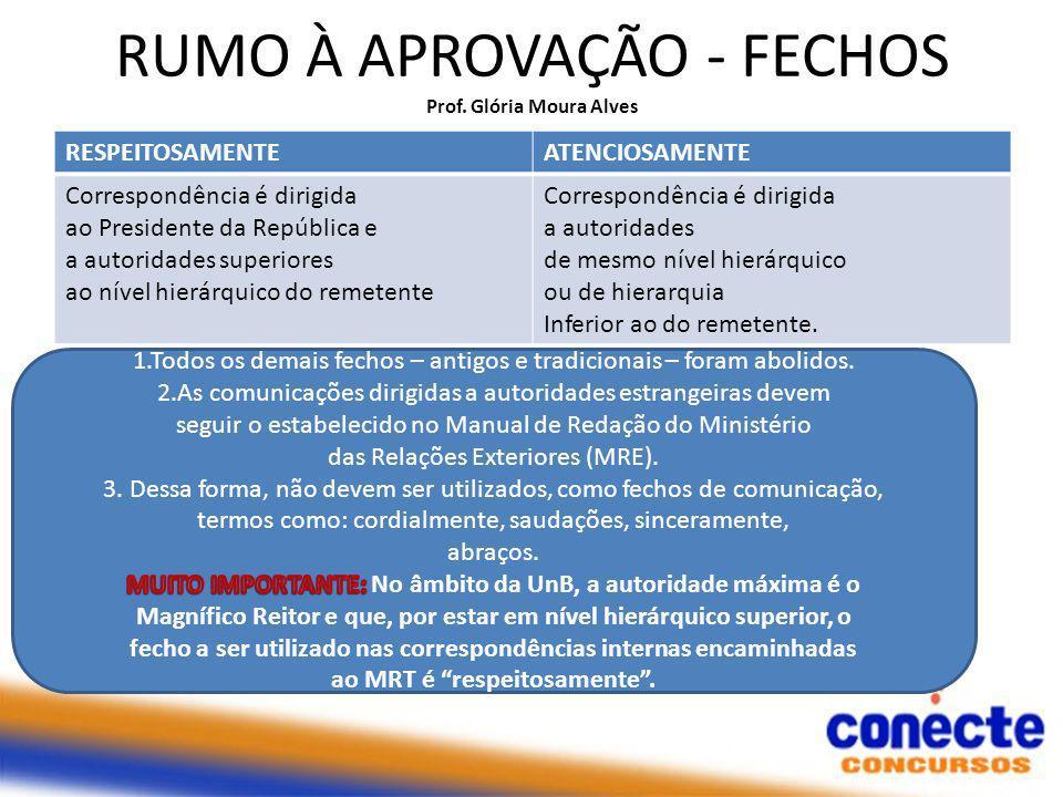 RUMO À APROVAÇÃO - FECHOS Prof. Glória Moura Alves