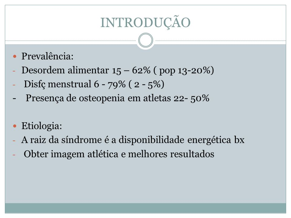 INTRODUÇÃO Prevalência: Desordem alimentar 15 – 62% ( pop 13-20%)
