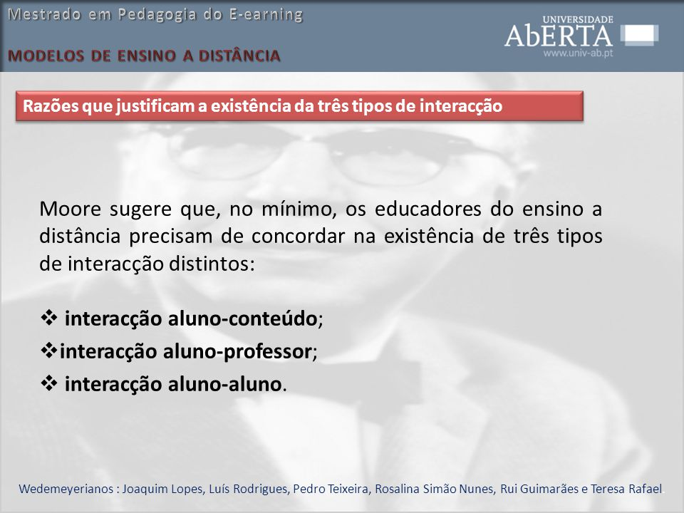 interacção aluno-conteúdo; interacção aluno-professor;