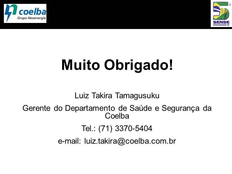 Muito Obrigado! Luiz Takira Tamagusuku
