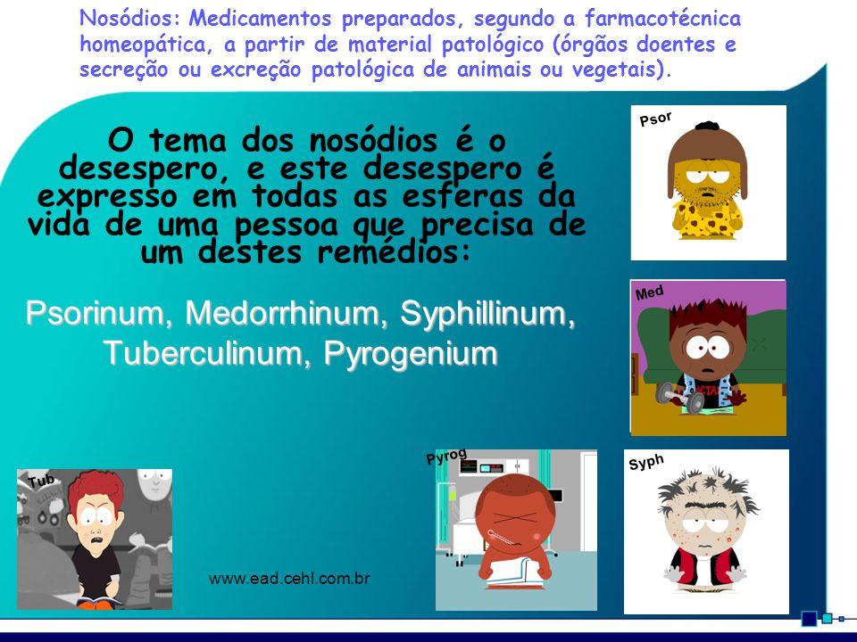 Psorinum, Medorrhinum, Syphillinum, Tuberculinum, Pyrogenium