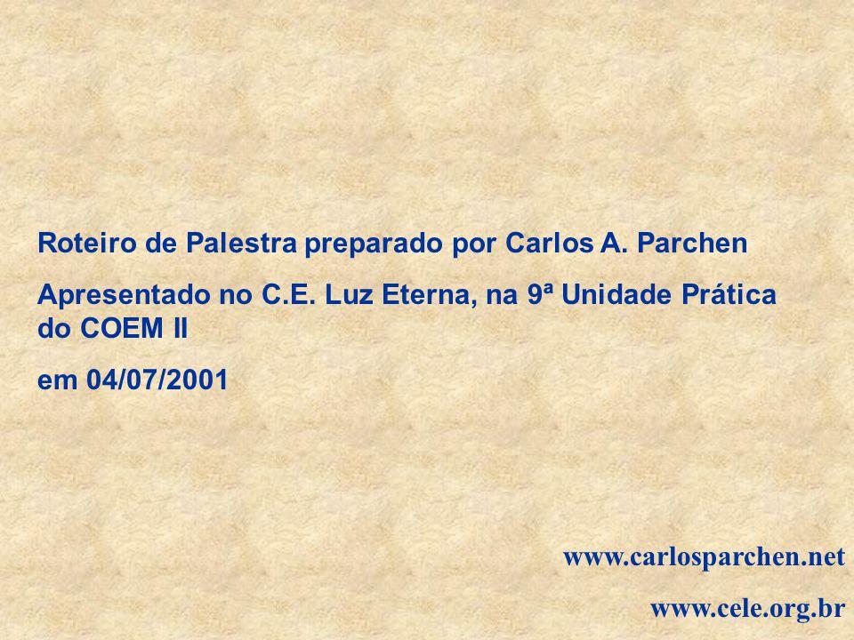 Roteiro de Palestra preparado por Carlos A. Parchen