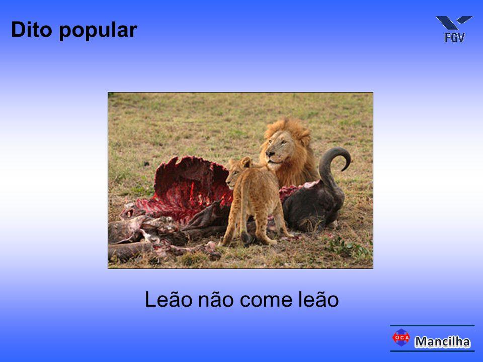 Dito popular Leão não come leão
