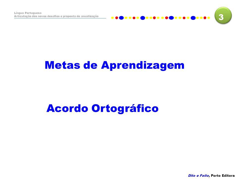 Metas de Aprendizagem Acordo Ortográfico 3 Dito e Feito, Porto Editora