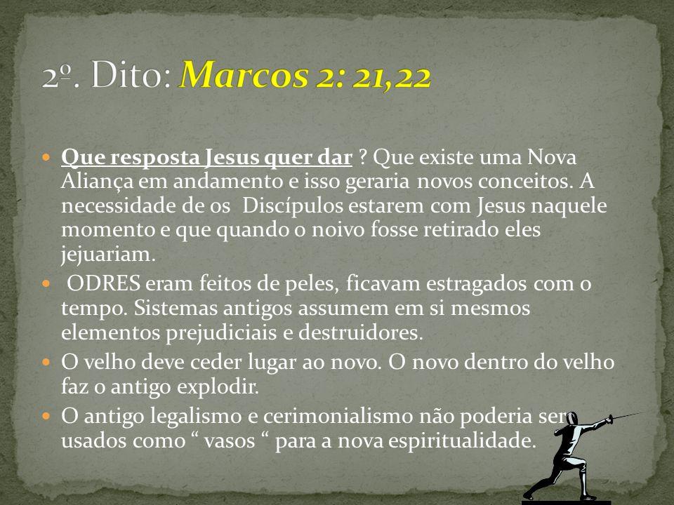 2º. Dito: Marcos 2: 21,22