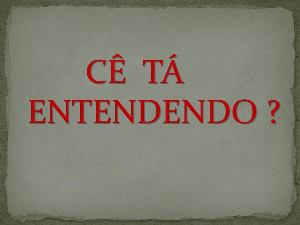 CÊ TÁ ENTENDENDO