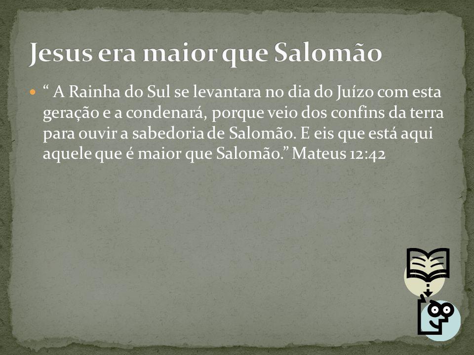 Jesus era maior que Salomão