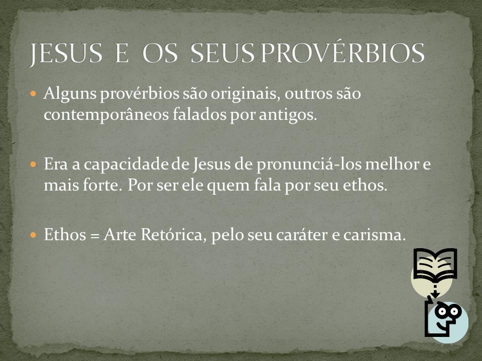 JESUS E OS SEUS PROVÉRBIOS