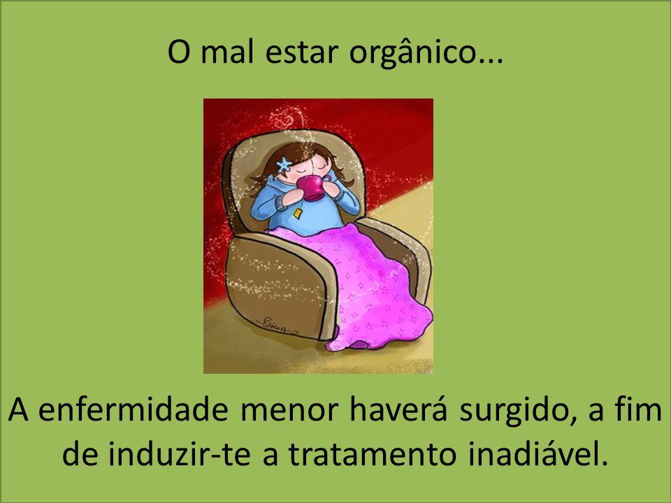 O mal estar orgânico...