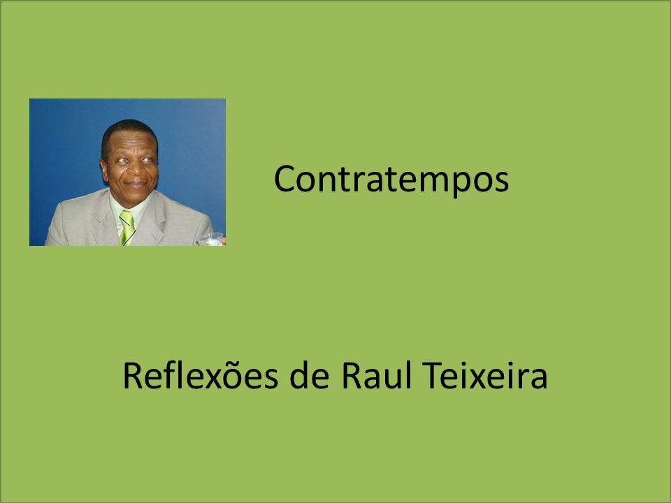 Contratempos Reflexões de Raul Teixeira