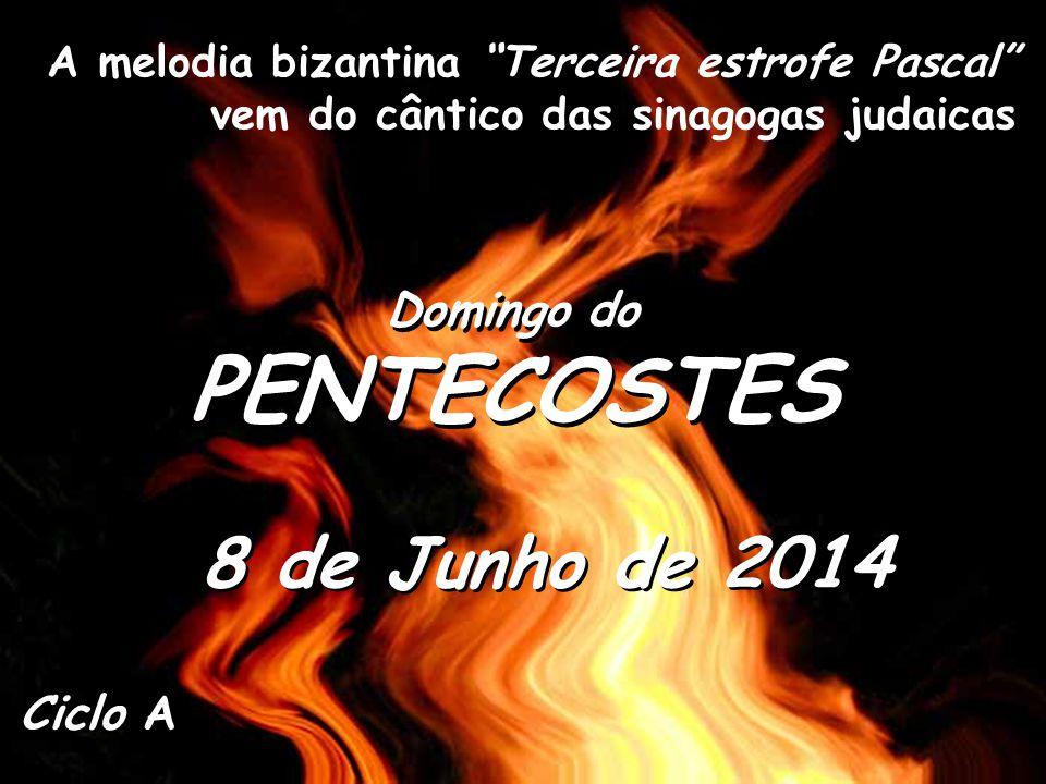 PENTECOSTES 8 de Junho de 2014 Domingo do
