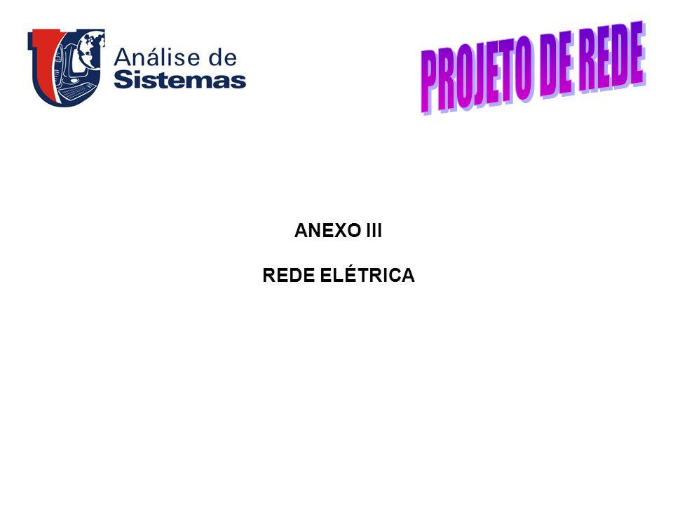PROJETO DE REDE ANEXO III REDE ELÉTRICA