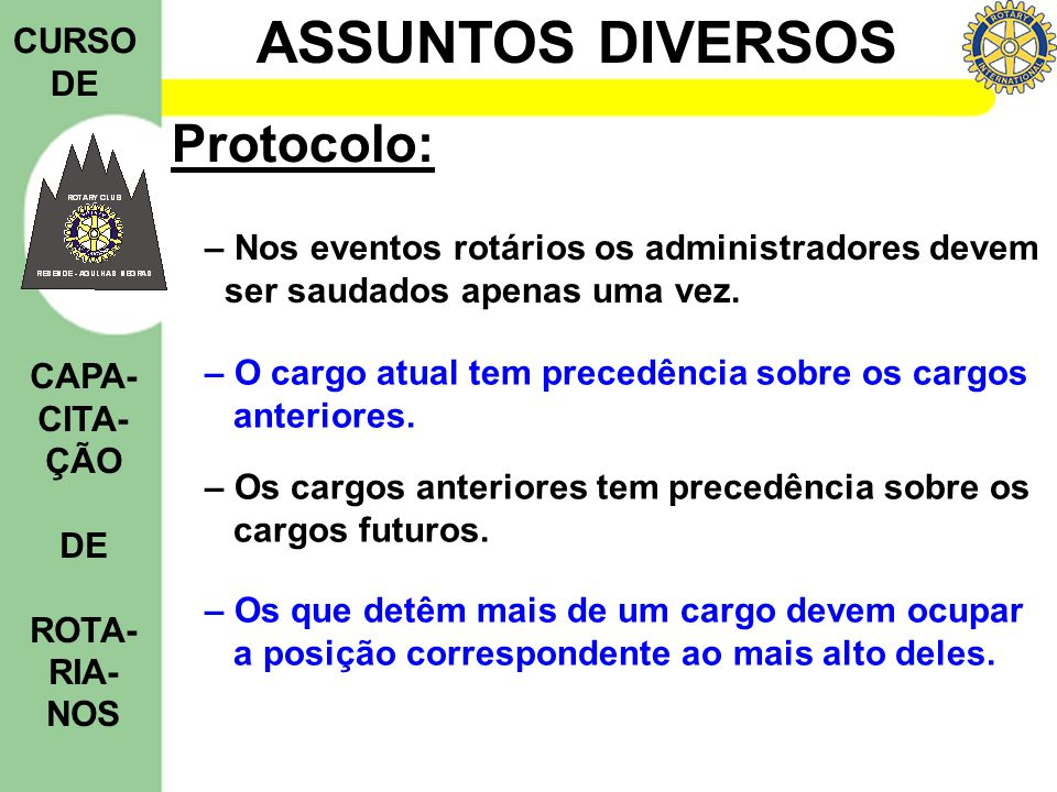 Protocolo: – Nos eventos rotários os administradores devem