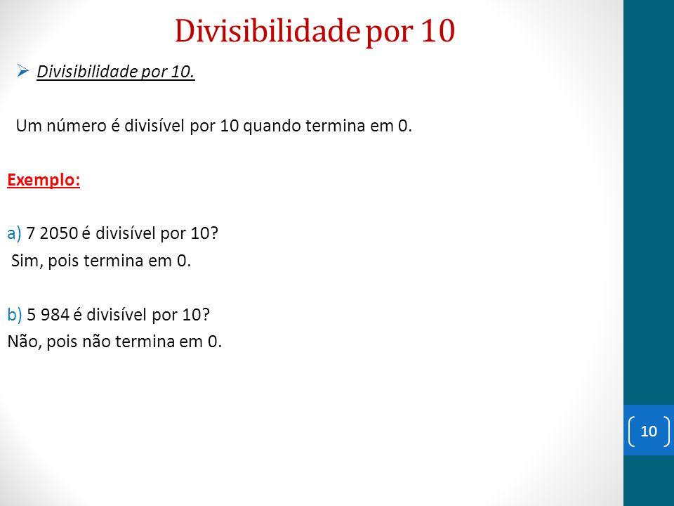 Divisibilidade por 10 Divisibilidade por 10.