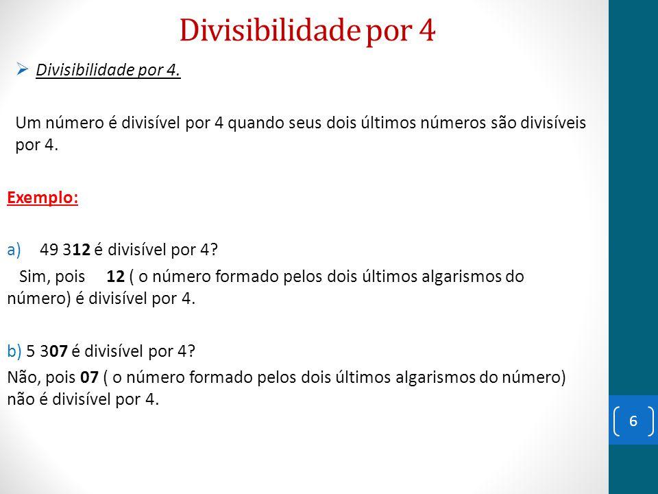 Divisibilidade por 4 Divisibilidade por 4.